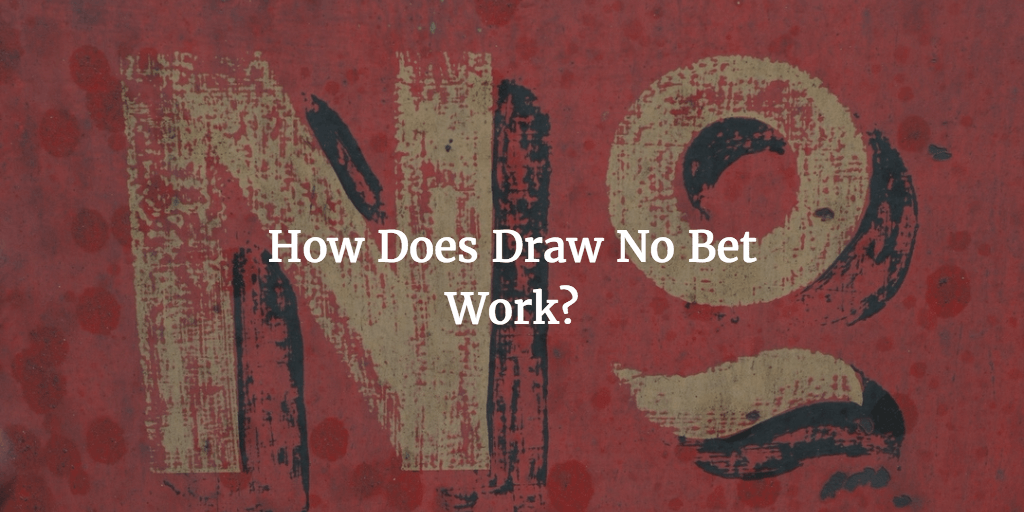 How Does Draw No Bet Work