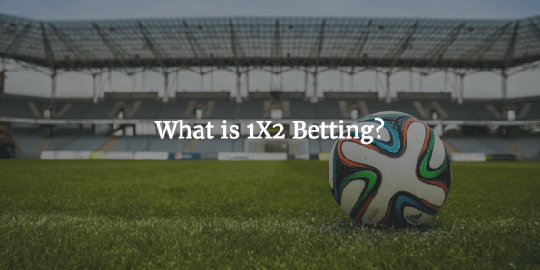 What is 1X2 Betting?