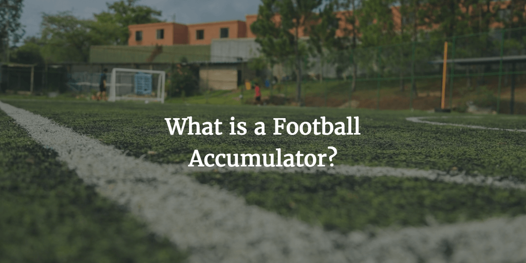 What is a Football Accumulator?