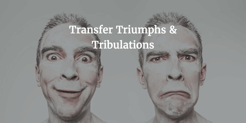 Transfer Triumphs & Tribulations