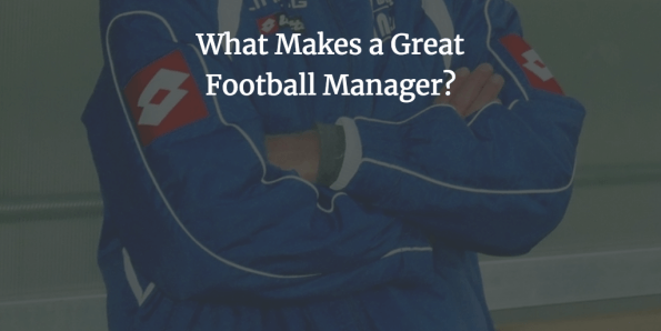 What Makes a Great Football Manager?
