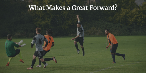What Makes a Great Forward?