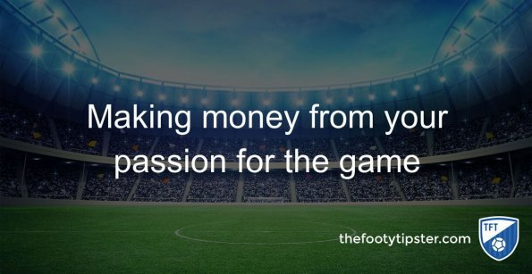 Making money from your passion for the game