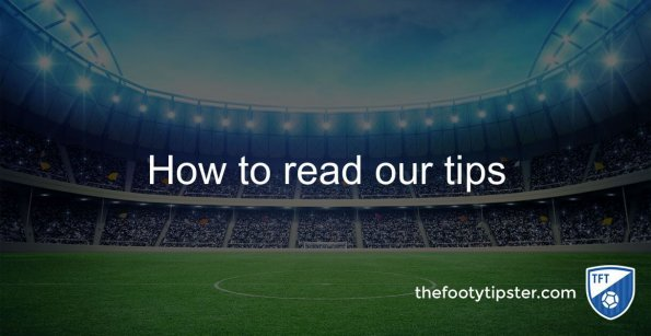 How to read our tips