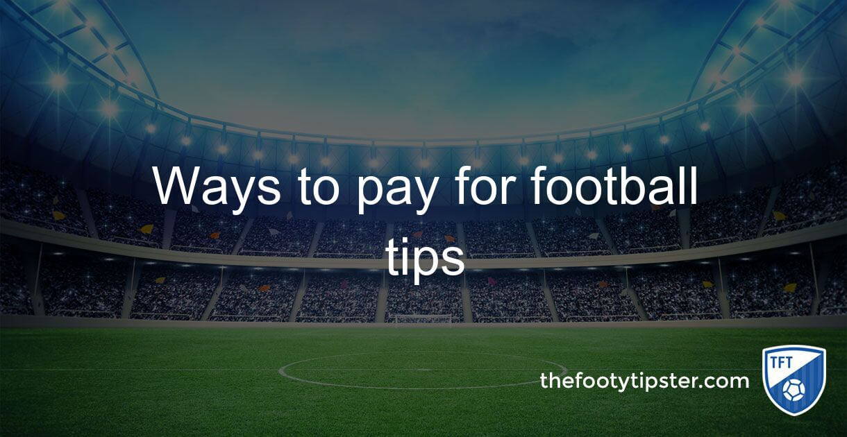 Ways to pay for football tips