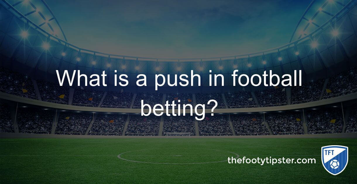 What is a push in football betting?
