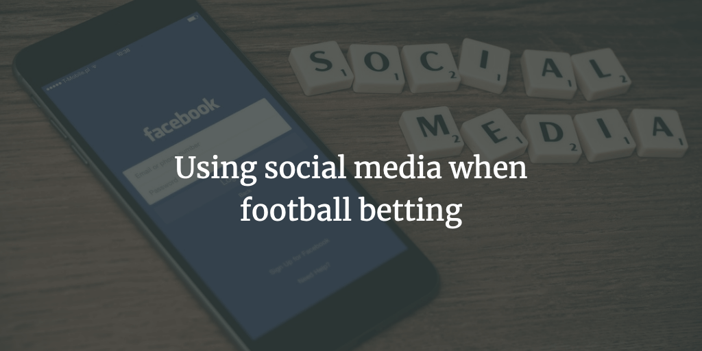 Using Social Media when betting